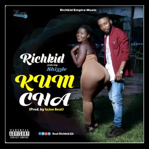 Richkid Kumcha - ft. Shizzle (Prod. By IzJoe Beat)